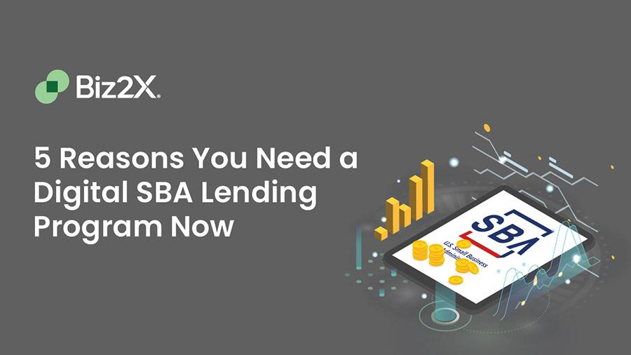 5 Reasons Banks Need A Digital SBA Lending Program Now